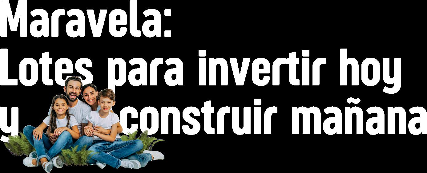 Maravela San Ignacio: Lotes para invertir hoy y construir mañana